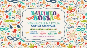 BAILINHO BOSSA ROTEIRO CARNAVAL INFANTIL RIO