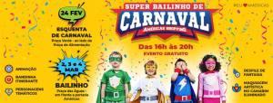 SUPER BAILINHO CARNAVAL AMERICAS SHOPPING ROTEIRO CARNAVAL INFANTIL RIO DE JANEIRO